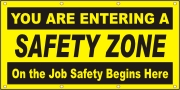 You Are Entering A safety Zone Banner