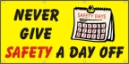 Never Give Safety a Day Off Banner