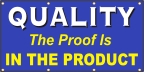 Quality- The Proof Is In the Product Banner