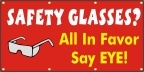 Safety Glasses? All Say EYE! Banner