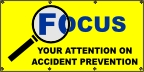 Focus Your Attention on Accident Prevention Banner