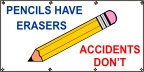 Pencils Have Erasers Accidents Don't Banner