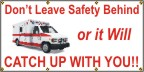 Don't Leave Safety Behind - Ambulance