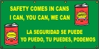 Spanish - Safety Comes In Cans Banner