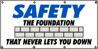 Safety the Foundation Banner