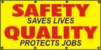 Safety Saves Lives, Quality Protects Jobs Banner