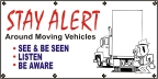 Stay Alert Around Moving Vehicles Banner
