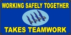 Working Safely Requires Teamwork Banner