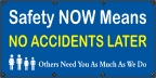 Safety Now Means No Accidents Later Banner