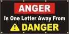 Anger Is One Letter Away From Danger Banner