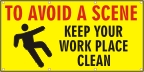 To Avoid a Scene, Keep Your Work Place Clean Banner
