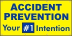 Accident Prevention, Your #1 Intention Banner
