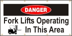 Danger - Fork Lifts Operating In This Area Banner