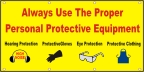 Always Use The Proper Personal Protective Equipment Banner