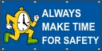 Always Make Time for Safety Banner