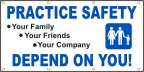 Practice Safety, We Depend On You Banner