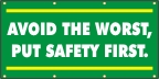 Avoid The Worst, Put Safety First Banner