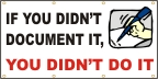 If You Didn't Document It, You Didn't Do It Banner