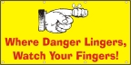 Where Danger Lingers, Watch Your Fingers Banner