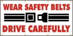 Wear Safety Belts, Drive Carefully Banner