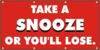Take a Snooze Or You'll Lose Banner