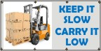 Keep It Slow, Carry It Low Banner