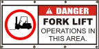 Danger Fork Lift Operation In This Area Banner