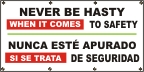 Spanish - Never Be Hasty When It Comes to Safety Banner