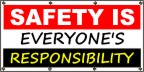 "Safety Is Everyone""s Responsibility"