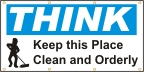 Think Safety, Keep this Place Clean Banner