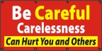 Be Careful, Carelessness Hurts Banner