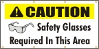 Caution - Safety Glasses required In This Area Banner