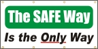 The Safe Way, Is The Only Way Banner