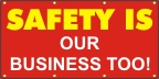 Safety Is Our Business Too! Banner