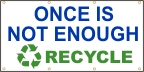 Once Is Not Enough, Recycle Banner