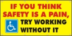 If You Think Safety Is a Pain, Try Working Without It Banner