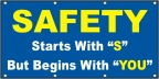 Safety Starts With S But Begins With You Banner