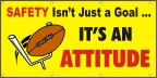 Safety It Isn't Just a Goal, It's An Attitude Banner