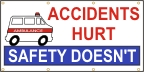 Accidents Hurt, Safety Doesn't  Banner