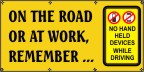 On The Road Or At Work, Remember ... Banner
