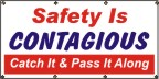 Safety Is Contagious - Catch It & Pass It Along