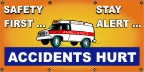 Safety First, Stay Alert, Accidents Hurt Banner
