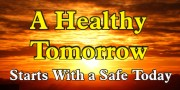 A Healthy Tomorrow Starts With A Safe Today Banner