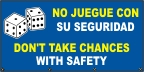 Spanish - Don't Take Chances With Safety Banner