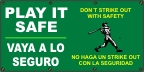 Spanish - Plat It Safe, Don't Strike Out With Safety Banner